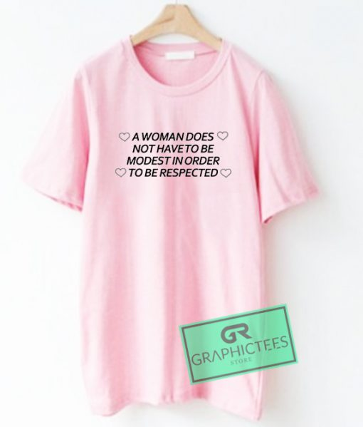 A Woman Does Not Have To Be Modest Graphic Tee shirts