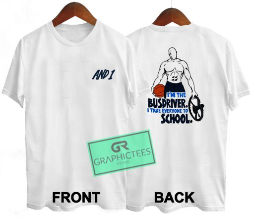 AND1 Im the Bus Driver Graphic Tee Shirts