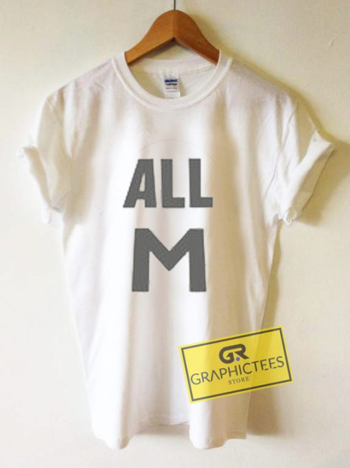 All M Graphic Tee Shirts