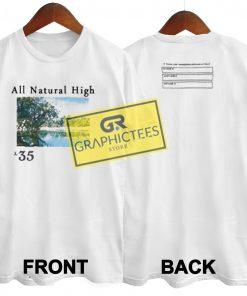 All Natural High Graphic Tee Shirts