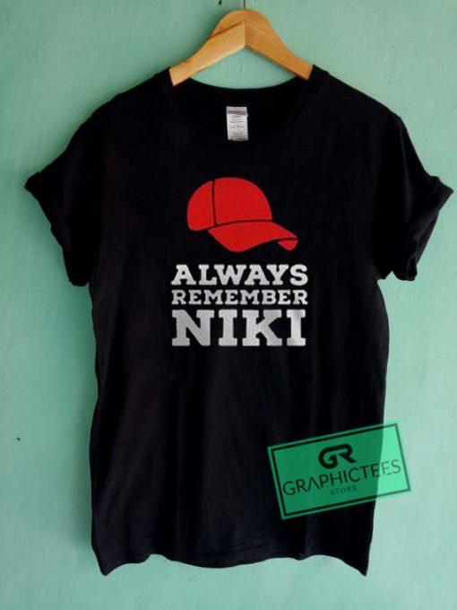 Always Remember Niki Graphic Tee Shirts