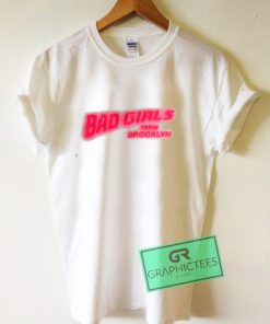 Bad Girls From Brooklyn Graphic Tee Shirts