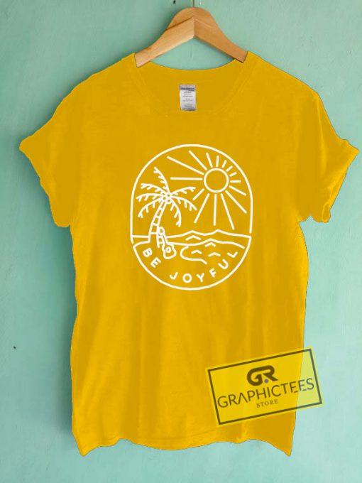 Be Joyful Gold Yellow Graphic Tee Shirts