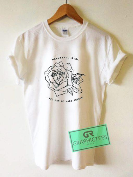 Beautiful Girl You Can Do Hard Things Graphic Tee Shirts