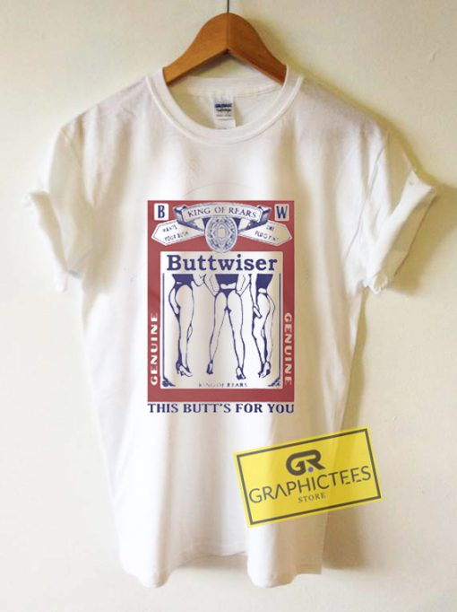 Buttwiser Graphic Tees Shirts