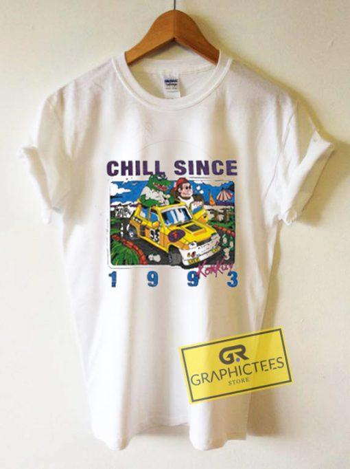 Chill Since 1993 Graphic Tees Shirts