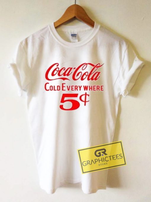 Coca Cola Cold Every Where Graphic Tees Shirts