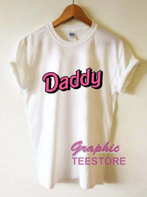 Daddy Graphic Tee Shirts
