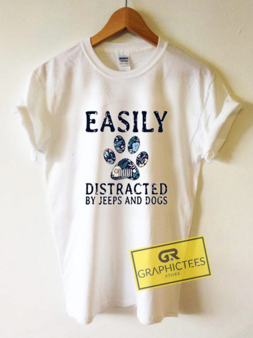 Easily Distracted By Jeeps And Dogs Graphic Tees Shirts