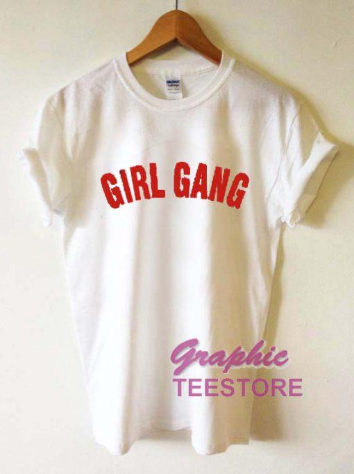 Girl Gang Graphic Tee Shirts