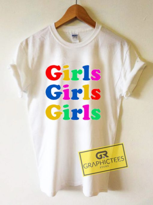 Girls Girls Girls Color Graphic Tees Shirts