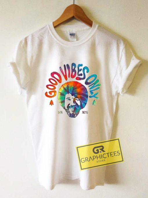 Good Vibes Only Bob Ross Graphic Tees Shirts