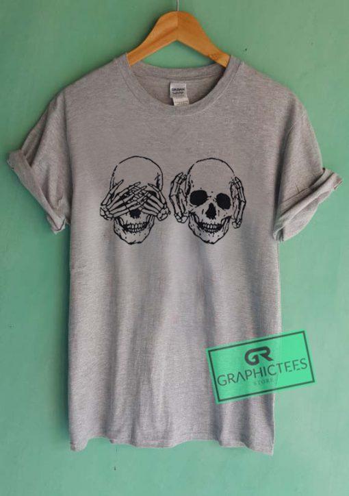 Hear No Evil See No Evil Skeleton Graphic Tee Shirts