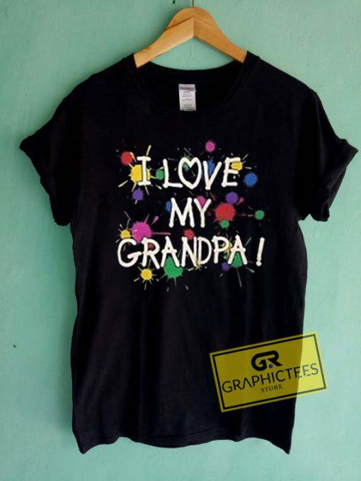 I Love My Grandpa Graphic Tees Shirts