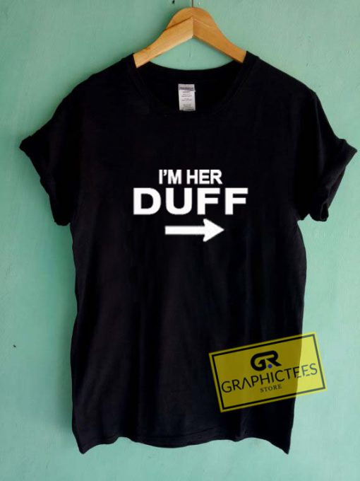 I'm Her Duff Graphic Tees Shirts