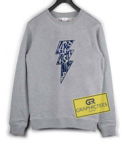 Like Lightning sweatshirt graphic tees