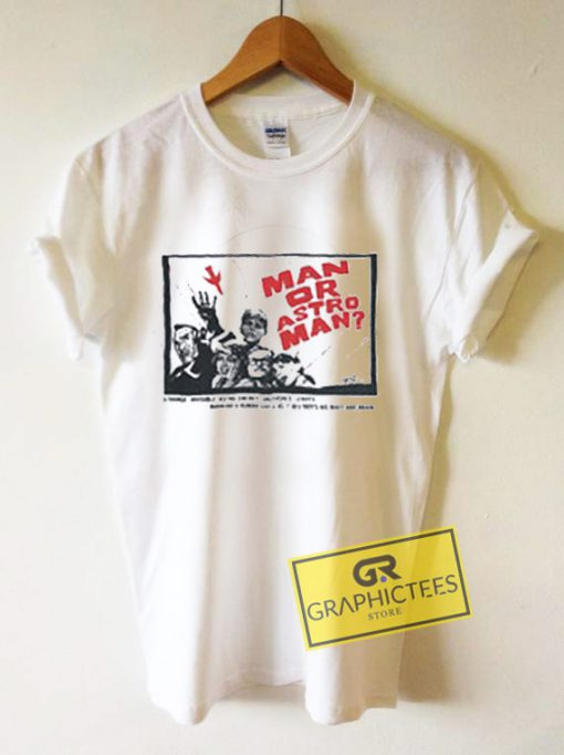 Man Or Astro Man Graphic Tees Shirts