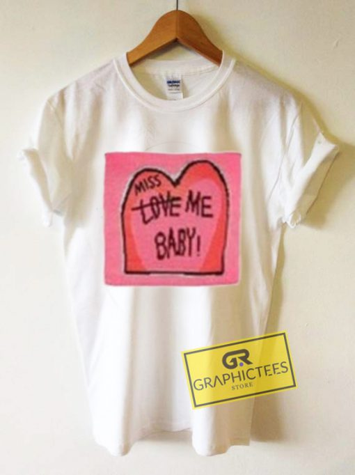 Miss Love Me Baby Graphic Tees Shirts