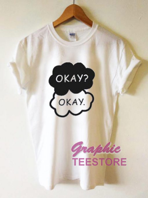 Okay Okay Graphic Tee Shirts