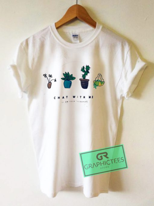 Plant Therapist Chat With Graphic Tee Shirts