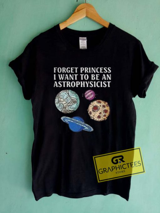 Princess I Want To Be a Astrophysicist Graphic Tees Shirts