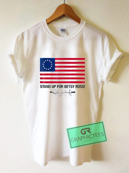 Stand Up For Betsy Ross Limbaugh Graphic Tee Shirts