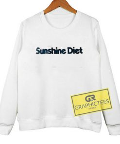 Sunshine Diet sweatshirt graphic tees