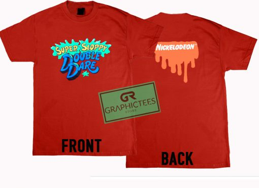 Super Sloppy Double Dare Graphic Tee Shirts