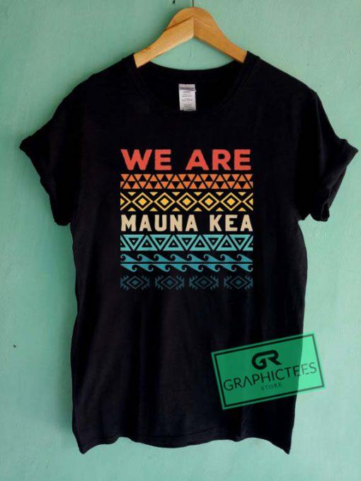 We Are Muna Kea Graphic Tee Shirts