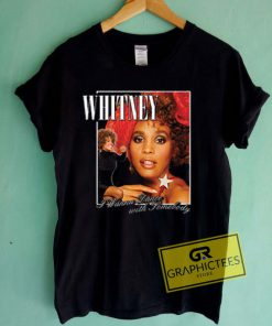 Whitney I Wanna Dance With Somebody Graphic Tees Shirts