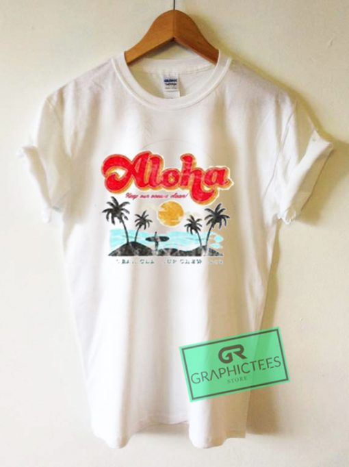 Aloha Keep Our Oceans Clean Graphic Tees Shirts