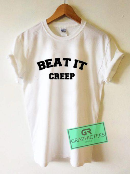 Beat It Creep Graphic Tees Shirts