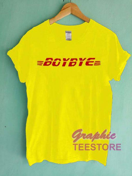 Boy Bye Font Graphic Tee Shirts