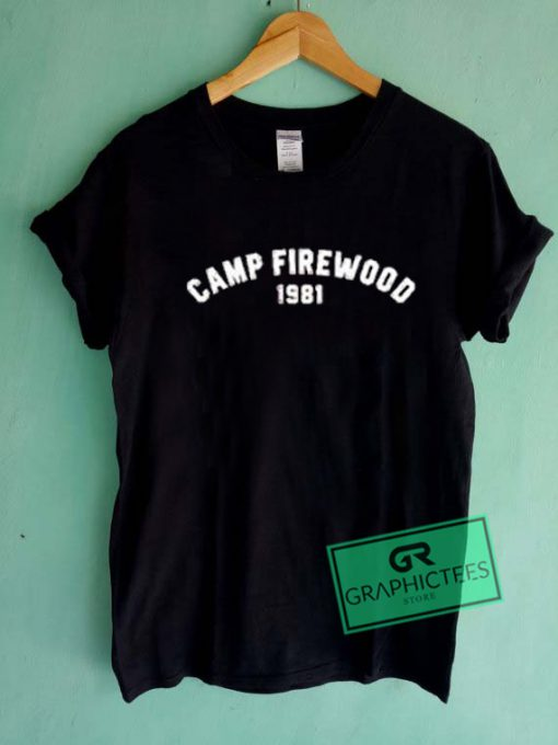 Camp Firewood 1981 Graphic Tees Shirts