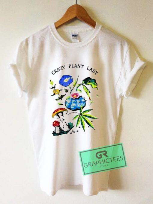 Crazy Plant Lady Graphic Tees Shirts