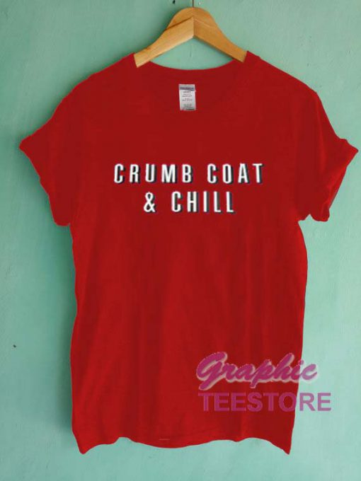 Crumb Coat And Chill Graphic Tee Shirts
