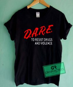 Dare Graphic Tees Shirts