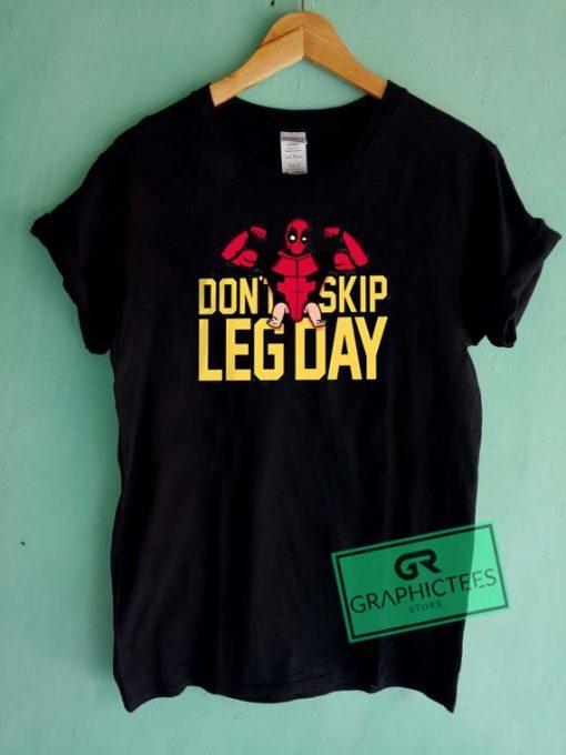 Deadpool Don't Skip Leg Day Graphic Tees Shirts