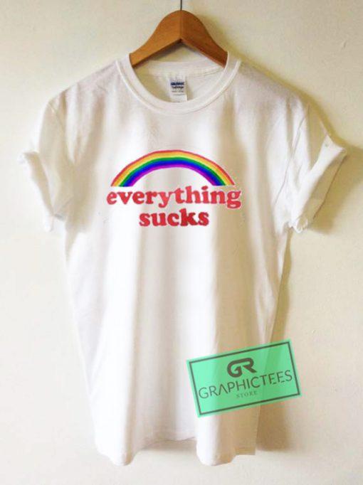 Everything Sucks Rainbow Graphic Tees Shirts