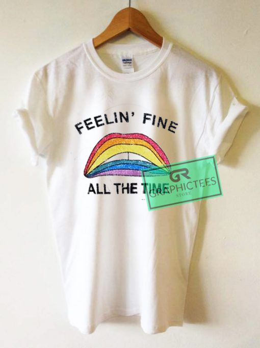 FeelIn Fine All The Time Graphic Tees Shirts