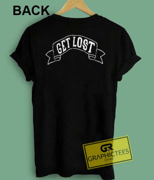 Get Lost Graphic Tee Shirts