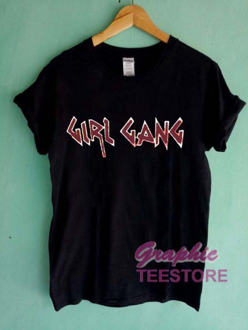 Girl Gang 1 Graphic Tee Shirts