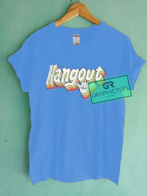 Hangout Graphic Tees Shirts