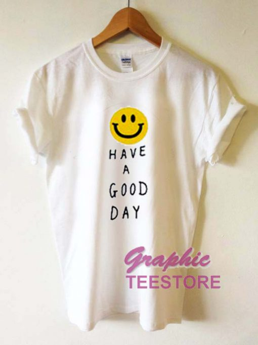Have A God Day Smile Graphic Tee Shirts
