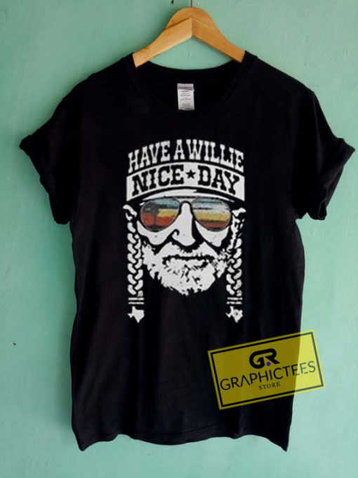 Have A Willie Nice Day Graphic Tees Shirts
