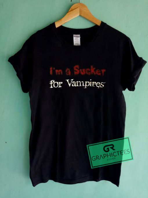 I'm A Sucker For Vampires Graphic Tees Shirts