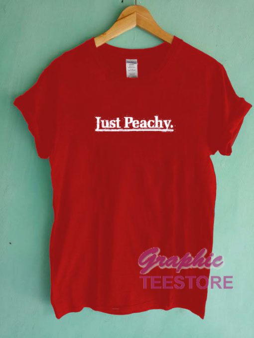 Just Peachy Graphic Tee Shirts