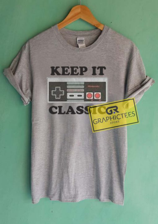 Keep It Classic Graphic Tees Shirts