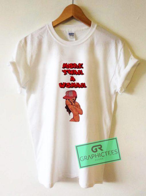 More Than A Woman Graphic Tees Shirts