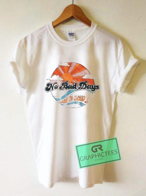 No Bad Days Vintage Graphic Tees Shirts